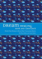 Dream Healing Book and Card Pack : Decode Your Dreams to Reveal Your Unconscious Desires - Fiona Zucker