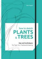How to Sketch : Plants & Trees - Matthew Pagett