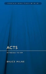 Acts : Witnesses to Him - Bruce Milne