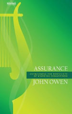 Assurance : Overcoming the Difficulty of Knowing Forgiveness - John Owen