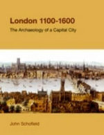 London, 1100-1600 : The Archaeology of a Capital City - John Schofield