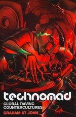 Technomad : Global Raving Countercultures - Graham St.John