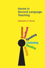 Issues in Second Language Teaching - Alessandro G. Benati