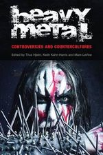 Heavy Metal : Controversies and Countercultures