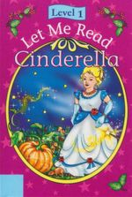Cinderella : Let Me Read : Level 1