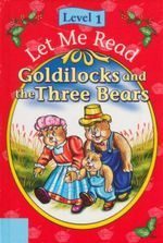 Goldilocks and the Three Bears : Let Me Read : Level 1