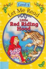 Little Red Riding Hood : Let Me Read : Level 1