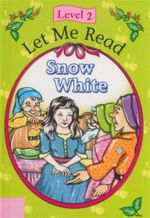 Snow White : Let Me Read : Level 2