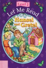 Hansel and Gretel : Let Me Read : Level 2