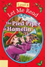 The Pied Piper of Hamelin : Let Me Read : Level 3