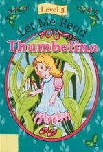 Thumbelina : Let Me Read : Level 3
