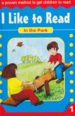 In the Park : I Like To Read - Level 1