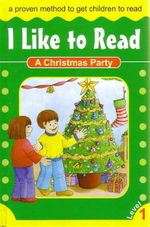 A Christmas Party : I Like To Read - Level 1