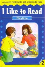 Playtime : I Like To Read - Level 2