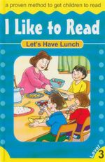 Let's Have Lunch : I Like To Read - Level 3