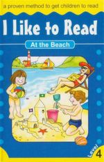 At the Beach : I Like To Read - Level 4