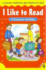 A Summer Holiday : I Like To Read - Level 4
