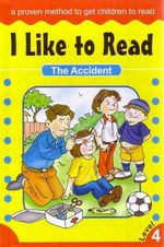 The Accident : I Like To Read - Level 4