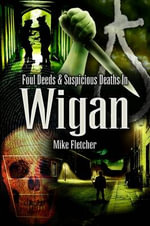 Foul Deeds and Suspicious Deaths in Wigan : Audit and Test - Mike Fletcher
