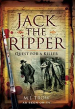 Jack the Ripper : Quest for a Killer - M. J. Trow