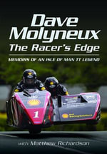 The Racer's Edge : Memories of an Isle of Man TT Legend - David Molyneux