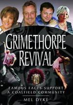Grimethorpe Revival : Celebrity Support for a Coalfield Community - Mel Dyke