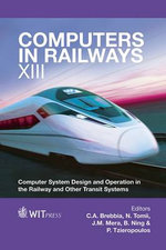 Computers in Railways XIII : Computer System Design and Operation in the Railway and Other Transit Systems