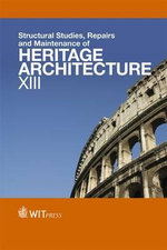 Structural Studies, Repairs and Maintenance of Heritage Architecture : XIII