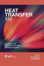 Heat Transfer XIII : Simulation and Experiments in Heat and Mass Transfer