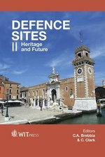 Defence Sites: Volume II : Heritage and Future