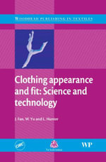 Clothing Appearance and Fit : Science and Technology - J. Yu, W. Fan