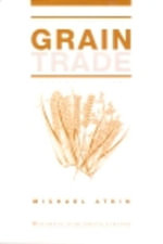The International Grain Trade - Michael Atkin