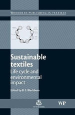 Sustainable Textiles : Life Cycle and Environmental Impact