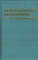 Human Resource Development : For the Food Industries - WA Gould