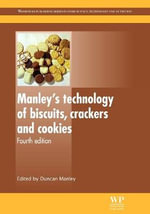 Manleys Technology of Biscuits, Crackers and Cookies : Woodhead Publishing Series in Food Science, Technology and Nutrition