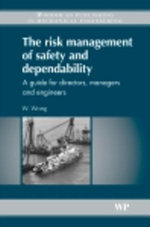 The Risk Management of Safety and Dependability : A Guide for Directors, Managers and Engineers - W Wong