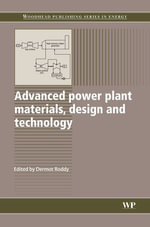 Advanced Power Plant Materials, Design and Technology : Woodhead Publishing Series in Energy