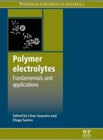 Polymer Electrolytes : Fundamentals and Applications