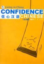 Confidence Chinese : Living in China v.2 - Yan Tong