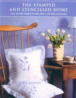 The Stamped and Stencilled Home : Easy, beautiful designs for walls, floors, and home accessories - Doris Glovier