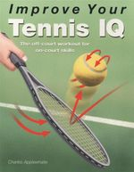 Improve Your Tennis IQ - Charles Applewhaite