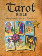 Tarot Bible : A Handbook for the Tarot Practitioner - Kathleen McCormack