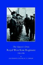 Queen's Own Royal West Kent Regiment 1920-1950 2004 - H. D. Chaplin