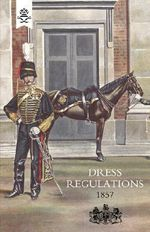 Regulations for the Dress of General Staff, and Regimental Officers of the Army - Adjutant Generals Office