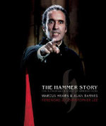 The Hammer Story : The Authorised History of Hammer Films - Alan Barnes