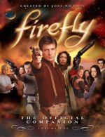 Firefly : The Official Companion - Joss Whedon