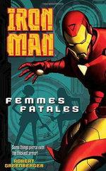 Iron Man : Femmes Fatales - Robert Greenberger