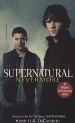 Supernatural : Nevermore : Supernatural Ser. - Keith R. A. DeCandido