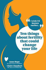 Ten Things about Fertility That Could Change Your Life - Anne Hope