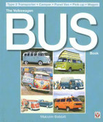 The Volkswagen Bus Book : Type 2 Transporter, Camper, Panel Van, Pick-Up, Wagon - Malcolm Bobbitt